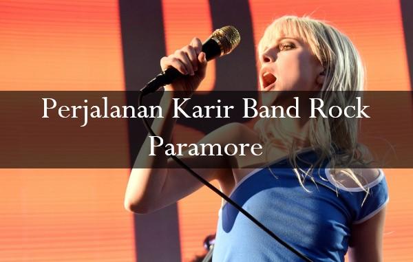 Perjalanan Karir Band Rock Paramore